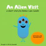 An Alien Visit – Emma Lynn Cauchi